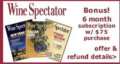 Wine Spectator Bonus: Free Six-Month Subscription with $75 purchase.